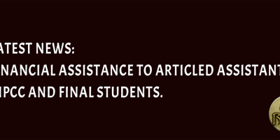 Financial assistance to Articled Assistants – IPCC and Final Students