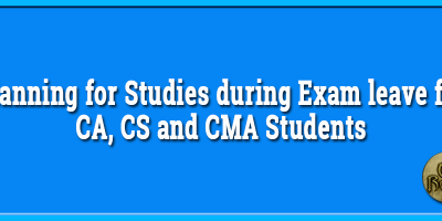 Planning for Studies during Exam leave for CA, CS and CMA Students