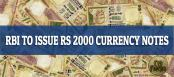 RBI To issue 2000 Rs note