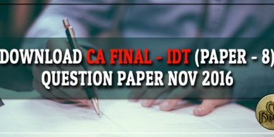 Download CA Final IDT Question Paper Nov 2016
