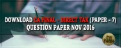 Download CA Final Direct Tax Question Paper Nov 2016